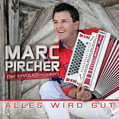 Alles wird gut von Marc Pircher