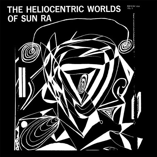 The Heliocentric Worlds of Sun Ra, Vol. 1 (1965) by Sun Ra