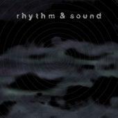 Rhythm & Sound by Rhythm & Sound