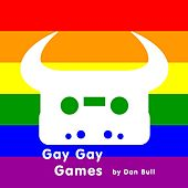 Gay Gay Games by Dan Bull