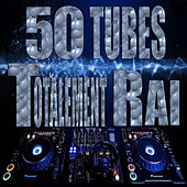 Totalement Raï, 50 tubes by Various Artists