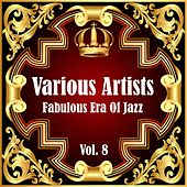 Fabulous Era Of Jazz - Vol. 8 by Various Artists