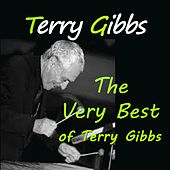 The Very Best of Terry Gibbs by Terry Gibbs
