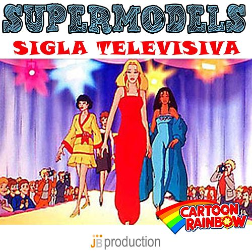 Supermodels by Rainbow Cartoon