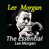 The Essential Lee Morgan by Lee Morgan