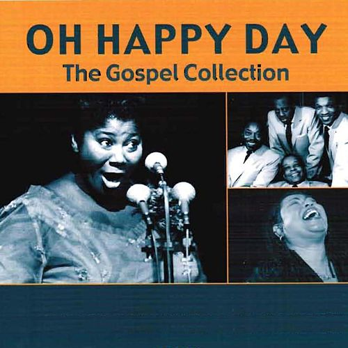 Oh Happy Day (The Gospel Collection) by Various Artists