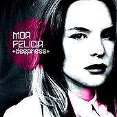 Deepness (Selected By Moa Felicia) by Various Artists