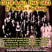 Cutie & All That Jazz - It's All in My Song by Various Artists