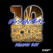 10 Essential Progressive House Tracks, Vol. 6 by Various Artists