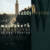 Marrakech In The Cool Of The Evening by Randy Weston