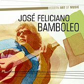 Modern Art of Music: Bamboleo de Jose Feliciano