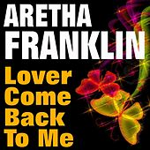 Lover Come Back to Me (Original Artist Original Songs) by Aretha Franklin