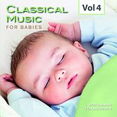 Classical Music for Babies, Vol. 4 by Various Artists