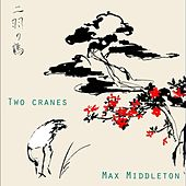Two Cranes by Max Middleton