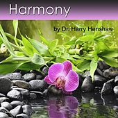 Harmony - Meditation Music (Five Recordings of Meditation Music for Deep Relaxation) by Dr. Harry Henshaw