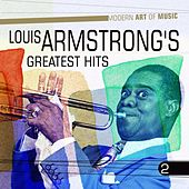 Modern Art of Music: Louis Armstrong's - Greatest Hits, Vol. 2 by Louis Armstrong