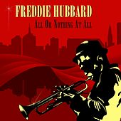 All or Nothing At All by Freddie Hubbard