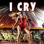 I Cry by Various Artists