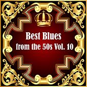 Best Blues from the 50s Vol.  10 von Various Artists