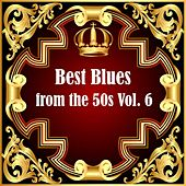 Best Blues from the 50s Vol.  6 von Various Artists