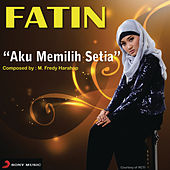 Aku Memilih Setia ( X Factor Indonesia ) by Fatin