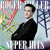 Super Hits by Roger Miller