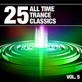 25 All Time Trance Classics, Vol. 5 by Various Artists