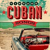 Vintage Cuban Songs de Various Artists
