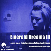 Emerald Dreams Volume 3 by Various Artists