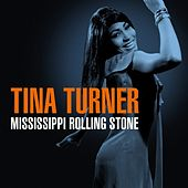 Tina Turner - Mississippi Rolling Stone by Various Artists