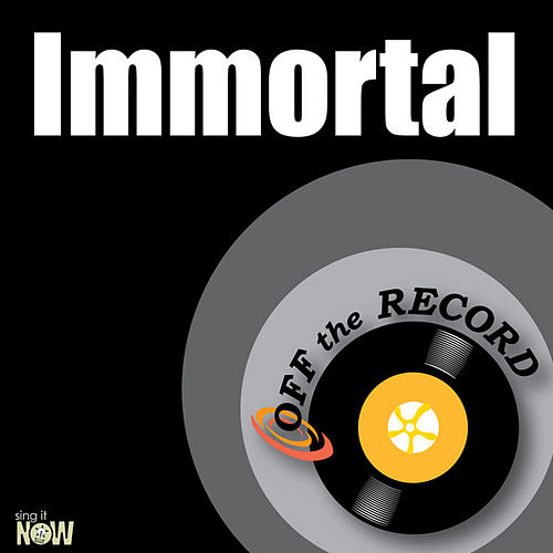 Immortal - Single by Off the Record