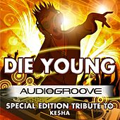 Die Young by Audio Groove