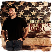 Looking for America de Mark Wills