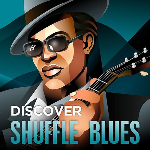 Discover - Shuffle Blues by Various Artists