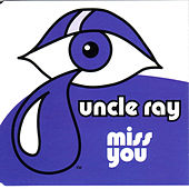 Miss You de Uncle Ray