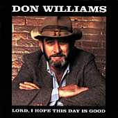 Lord I Hope This Day Is Good von Don Williams