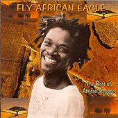 Fly African Eagle: The Best Of African Reggae von Various Artists