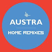 Home Remixes by Austra