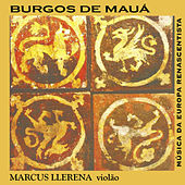 Burgos de Mauá (Renascence Music from Europe) de Marcus Llerena