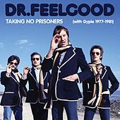 Taking No Prisoners (with Gypie 1977-81) de Dr. Feelgood
