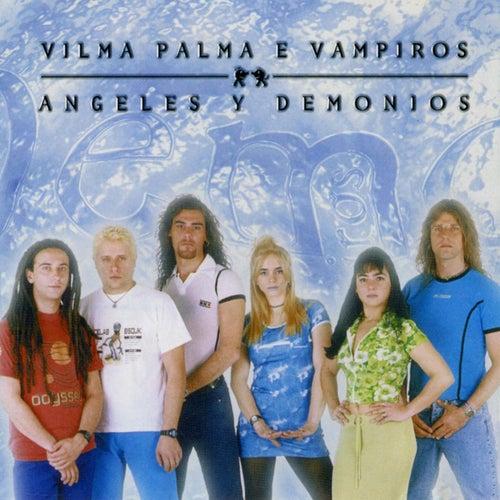 Angeles Y Demonios de Vilma Palma E Vampiros