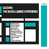 The Bossa Lounge Experience von Gazzara
