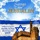 Songs for Jerusalem (In Hebrew & English) by David & The High Spirit