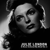 It Never Entered My Mind, Vol. 1 by Julie London