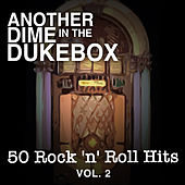Another Dime in the Dukebox: 50 Rock 'N' Roll Hits, Vol. 2 de Various Artists