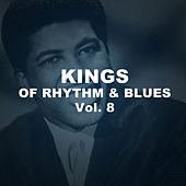 Kings of Rhythm & Blues, Vol. 8 by Various Artists