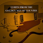 12 Hits from the Golden Age of Country de Various Artists