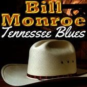 Tennessee Blues by Bill Monroe