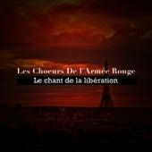 Le chant de la libération de Les Choeurs De L'armée Rouge