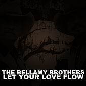 Let Your Love Flow de Bellamy Brothers